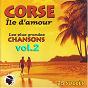 Compilation Corse île d'amour - les plus grandes chansons corses, vol. 2 (25 succès) avec Michel Lucky / Paulo Quilici / Charles Rocchi / Maryse Nicolaï / Louis Savelli...