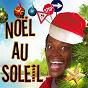 Compilation Noël au soleil avec Dezil' / Los del Mar / Papa Ap / Linda Lee / Marguerite la Vache...