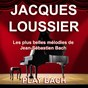 Album Jacques loussier : play bach (les plus belles mélodies de jean-sébastien bach) de Jacques Loussier