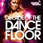 Compilation Decade of the dancefloor, vol. 3 avec Juan Serrano / Armin van Buuren / Laidback Luke / Superfunk, Ron Carroll / Da Hool...