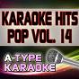 Album A-type karaoke pop hits, vol. 14 (karaoke version) de A-Type Karaoke