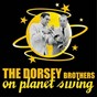 Album The dorsey brothers on planet swing de The Dorsey Brothers