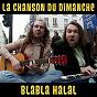 Album Blabla halal (la chanson du dimanche s05e04) de La Chanson du Dimanche