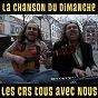 Album Les CRS tous avec nous (la chanson du dimanche s05e05) de La Chanson du Dimanche