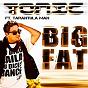 Album Big fat (feat. tarantula man) de Tonic