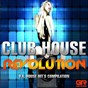 Compilation Club house revolution, vol. 1 avec DJ Javier Estrada / Andres Party / DJ Rainier / DJ Wen / Quality DJ...