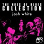 Album The hues of blues collection, vol. 3 de Josh White