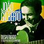 Album João gilberto : desafinado et ses plus belles chansons (remasterisé) de João Gilberto