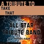 Album A tribute to take that (karaoke version) de All Star Tribute Band