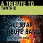 Album A tribute to tantric (karaoke version) de All Star Tribute Band