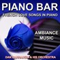 Album Piano bar (french love songs in piano - ambiance music) de Dan Barrangia & His Orchestra