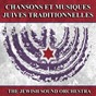 Album Chansons et musiques juives traditionnelles (traditional jewish music and songs) de The Jewish Sound Orchestra