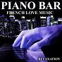 Album Piano bar (french love music - relaxation) de Piano Bar Band