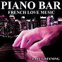 Album Piano bar (french love music - easy listening) de Piano Bar Band