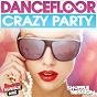 Compilation Dancefloor crazy party avec Discomakers / Stone & van Linden / Quentin Mosimann / Sébastien Benett / Dimitri Vegas...