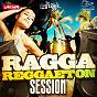 Compilation Ragga reggaeton session avec Raggasonic / DJ Ken / Rafael Battistuzzi / Gwatinik / Lil Gaiv...