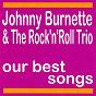 Album My best songs (feat. the rock'n'roll trio) de The Rock N' Roll Trio / Johnny Burnette