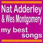 Album My best songs (feat. wes montgomery) de Nat Adderley