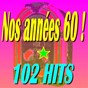 "Compilation Nos années 60 ! (102 hits) avec Eddy Mitchell, les Chaussettes Noires / Del Shannon / Elvis Presley ""The King"" / The Shadows / Johnny Hallyday..."