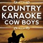 Album She wouldn't be gone (originally performed by blake shelton) de Country Karaoke Cow Boys
