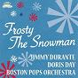 Compilation Frosty the snowman avec Bob Atcher / Doris Day, John Rarig & His Orchestra / Boston Pops Orchestra, Arthur Fiedler / Johnny Desmond, Tony Mottola & His Orchestra / Bob Atcher, the Dinning Sisters...