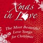 Compilation Xmas in love (the most beautiful love songs for christmas) avec Gianni Bella / Patty Bone / Bad Girls / Magical Mystery / Hanna...