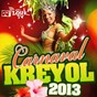Compilation Carnaval kreyol 2013 avec Kasika / Costuleta / Les Beaux Gosses / Jeff Joseph / Kalash...