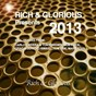 Compilation Rich & glorious presents welcome 2013 avec DJ Shone / Alex Costanzo / Antonio Scarpa, John Gotti / Moby Dick / Carlos Rivera, Tony Brown...