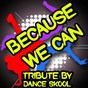 Album Because we can - a tribute to bon jovi de Dance Skool