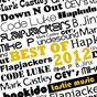 Compilation Best of 2012 avec B.Jinx / Flapjackers / Mark Castley / Mike P / Hapkido...