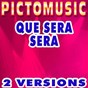Album Que sera sera (karaoke version) de Pictomusic