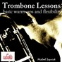 Album Trombone lessons (basic warm-ups and flexibility tutorial) de Michael Supnick