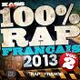 Compilation 100% rap français 2013, vol. 2 avec Cifack / Sam S / Tunisiano / L.E.C.K / Alibi Montana...