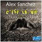 Album C'est la vie de Alex Sanchez