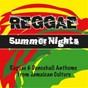 Compilation Reggae summer nights (reggae & dancehall anthems from jamaican culture) avec Peter Tosh / Beenie Man / Lion D / Skarra Mucci / Kingstone Town Band...