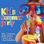 Compilation Kids summer party (hits, cartoons, baby dance, classici per I tuoi bambini) avec Baila Mambo / Fabio Cobelli / Giada Monteleone / Miss Alexja / Roland...