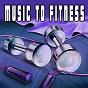 Compilation Music to fitness avec Alecia Jordan / Jane Lewis / Lukus Gorden / Ryan Jams / Baldassare...