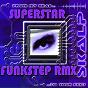 Album Superstar : from my head to your feet (feat. W. cartwright) (funkstep remix) de Skalp