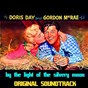"""Album By the light of the silvery moon (feat. gordon macrae) (original soundtrack from """"by the light of the silvery moon"""") de Doris Day"""