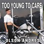 Album Too Young to Care de Olson Andres