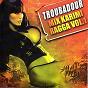 Compilation Troubadour mix karimi ragga, vol. 1 avec Gracia Delva / Philippe Frantz / Jude Jean / Michael Benjamin / Jacob Devarieux...