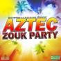 Compilation Aztec zouk party avec Zouk Machine / Orlane / Victor O / Edith Lefel / Admiral T...