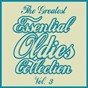 Compilation The greatest essential oldies collection, vol. 3 avec Frank Weir & His Orchestra / Chubby Checker / Jackie Wilson / The Piltdown Men / Paul Anka...