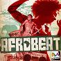 Compilation Afrobeat par mondomix avec tony allen, femi kuti, manu dibango, konkoma avec Tony Allen / Manu DI Bango / Tony Allen, Abayomy Afrobeat Orquestra / Femi Kuti / The Funkees...