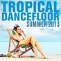 Compilation Tropical Dancefloor Summer 2013 avec Mrshada / Monsieur de Shada / Mr Santos / Soundkillaz / Kaysha...