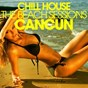 Compilation Chill house cancun - the beach sessions avec House Fragrance / Don Conte / Francesco Demegni / Chateau de House / Cote d'Azure...