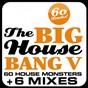 Compilation The big house bang!, vol. 5 (60 house monsters + 6 DJ mixes) avec Kid Shakers / Teddy Richards / Beatmechanic / Daniel Altadill / Fooh Funk...