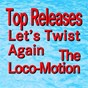Compilation Let's twist again the loco-motion (original artist original songs) avec The Eagles / Chubby Checker / Kennu Ball / The Vernons Girls / Floyd Cramer...