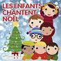 Compilation Les enfants chantent noël avec Martine / Anne et Caroline / Clémentine et Ses Amies / Les Petits Chanteurs d'ursy
