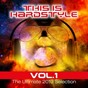 Compilation This is Hardstyle, Vol. 1 (The Ultimate 2013 Selection) avec XTG / Ginger, Evil Minded, Joshua il Dalaylama / Supermarco May / J.T.S. / Mdjaxx...